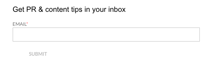 blog-signup-form-text-reads-get-pr-&-content-tips-in-your-inbox