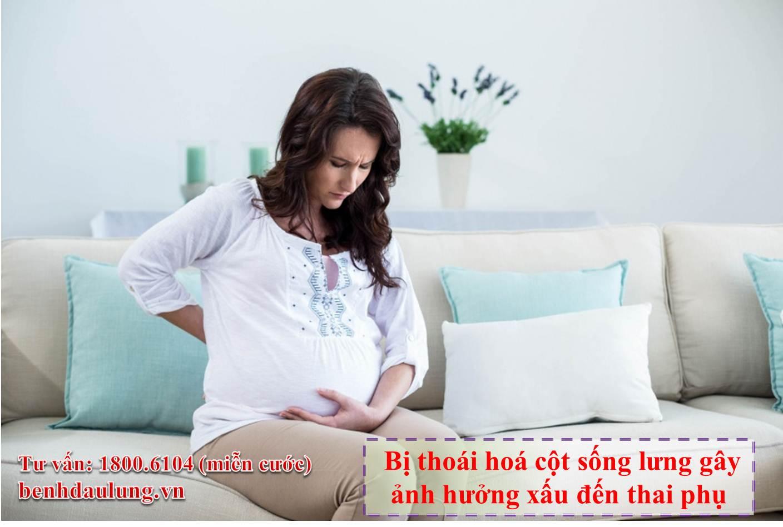 Bị thoái hoá cột sống lưng gây ảnh hưởng xấu đến thai phụ