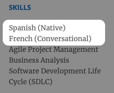 A skills bank that lists your hard skills is a great place to put your language proficiencies.