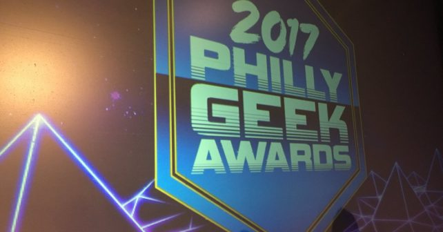 The 2017 Philly Geek Awards