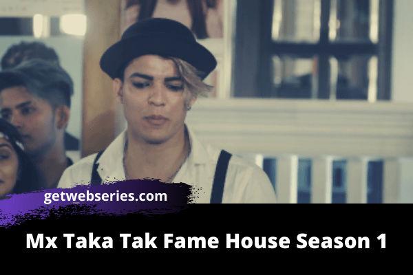 Mx Taka Tak Fame House Season 1 best web series on mx player