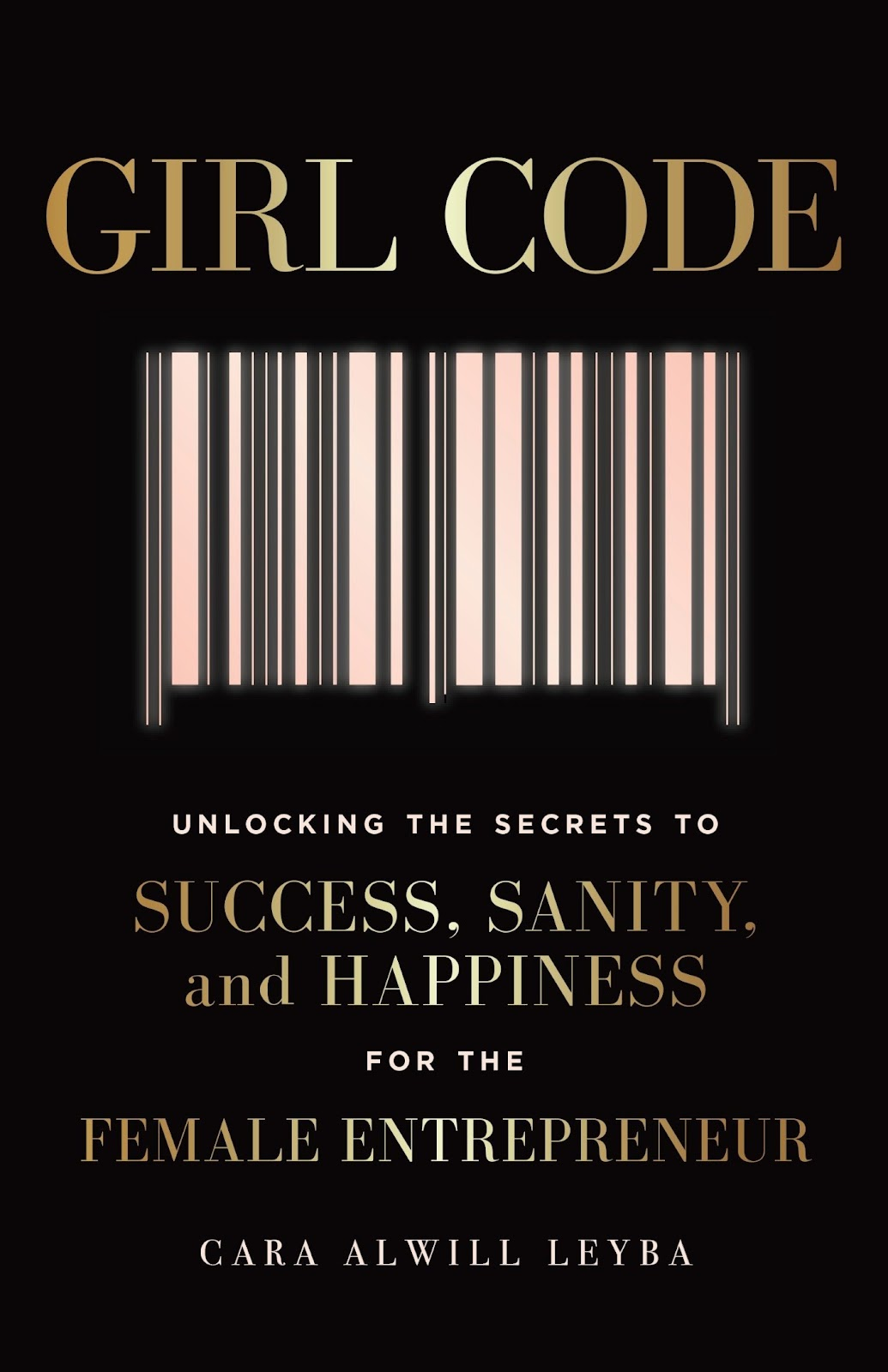 Best Book for Entrepreneurs and Marketers: Girl Code by Cara Alwill Leyba