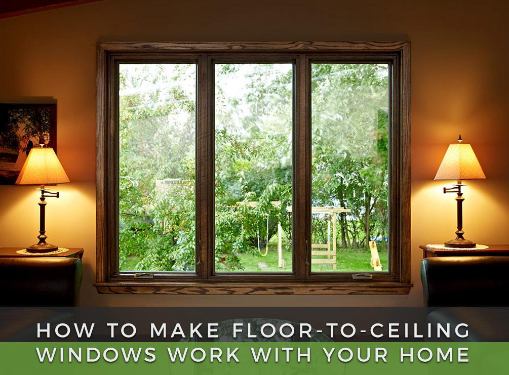 How to make floor to ceiling windows work with your home - What are floor to ceiling windows called ...