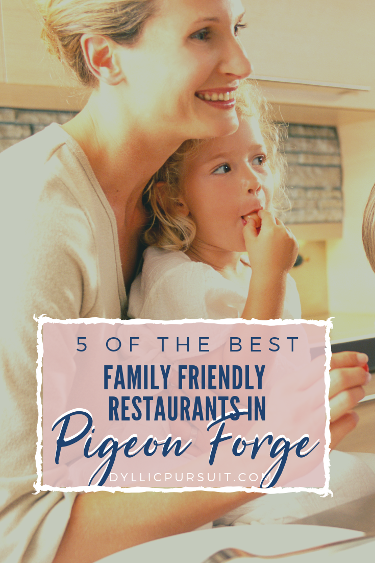 These are the best family friendly restaurants to try out in Pigeon Forge!