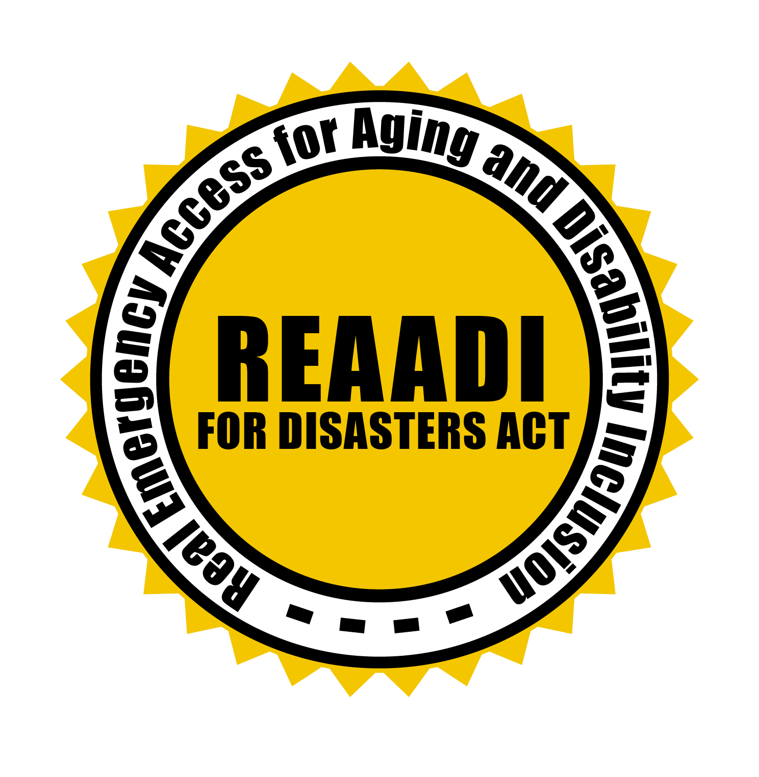 Yellow sun with Central Text REAADI for Disasters Act  and text around the sun: Real Emergency Access for Aging and Disability Inclusion for Disasters Act