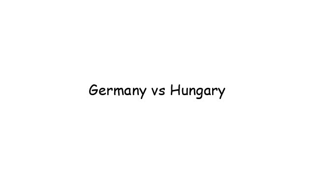 Germany vs Hungary