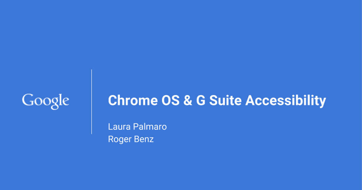 Chrome OS & G Suite Accessibility - Virginia Presentation (Shared)