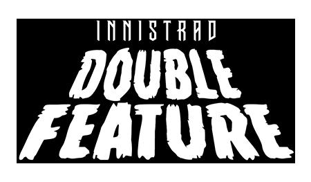 C:UsersJosef JanákDesktopMagicStředeční VýhledyStředeční Výhledy 16Innistrad - Double Feature 1.png