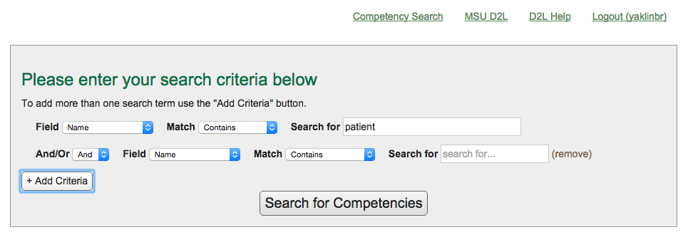 This image depicts the search tool, after the user has clicked the Add Criteria button. Thus, the original field, match, and term are present, and a second set was added.
