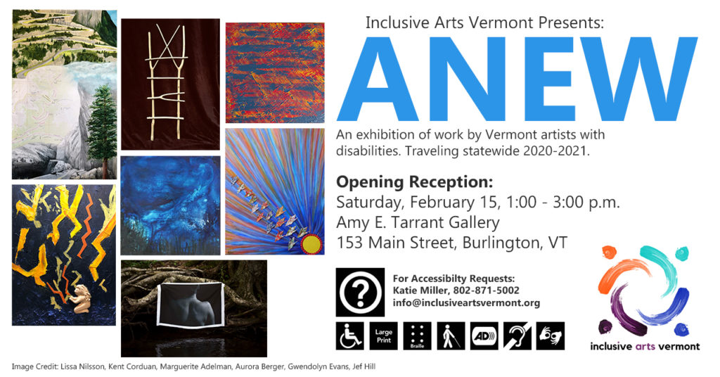 ANEW Opening Reception Saturday February 15th, 1-3 pm Amy E. Tarrant Gallery at the Flynn Center, Burlington