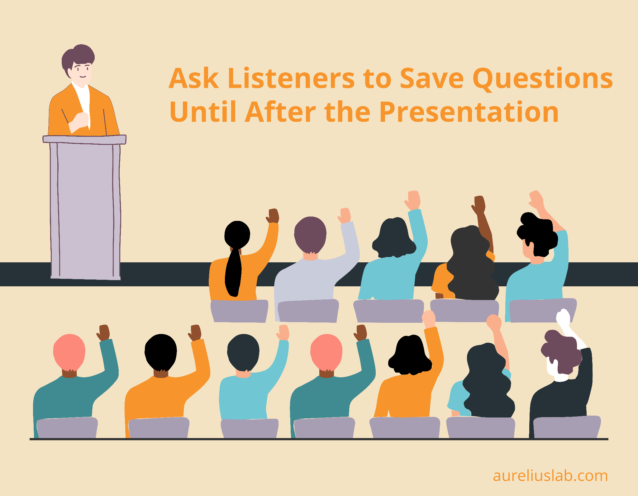 save questions for later during presentations