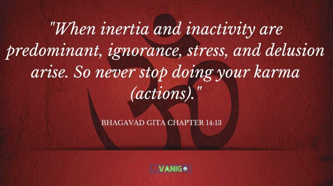 Bhagvad Gita Chapter 14:13