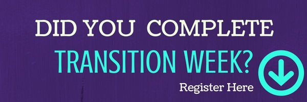 Did You Complete Transition Week? Register Below (Arrow Pointing to Text Below)