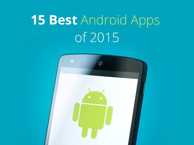 List of must have android apps in 2015