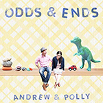 Odds & Ends: Andrew & Polly album cover