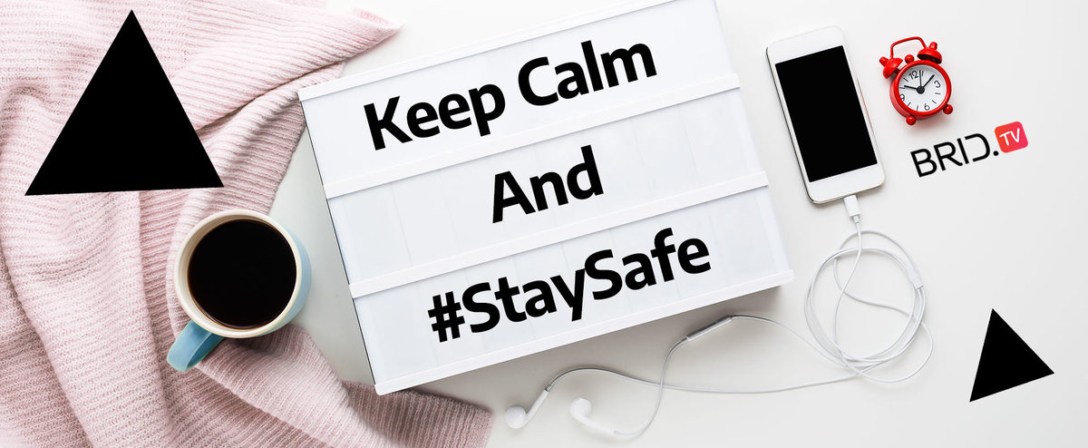 keep calm and stay safe BridTV