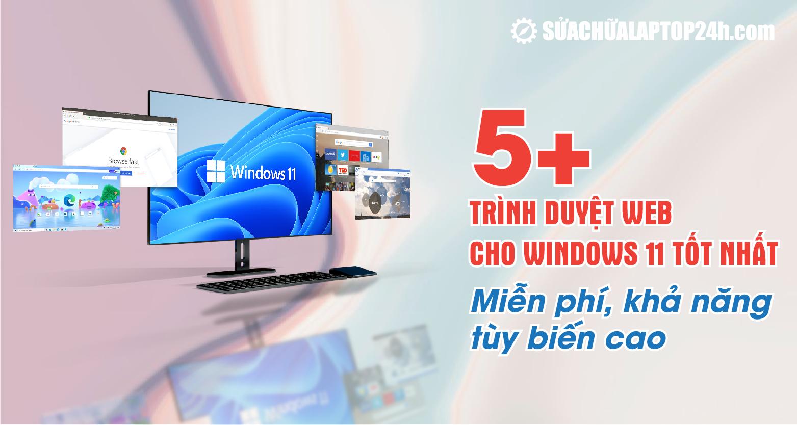 Top trình duyệt tốt nhất dành cho Windows 11