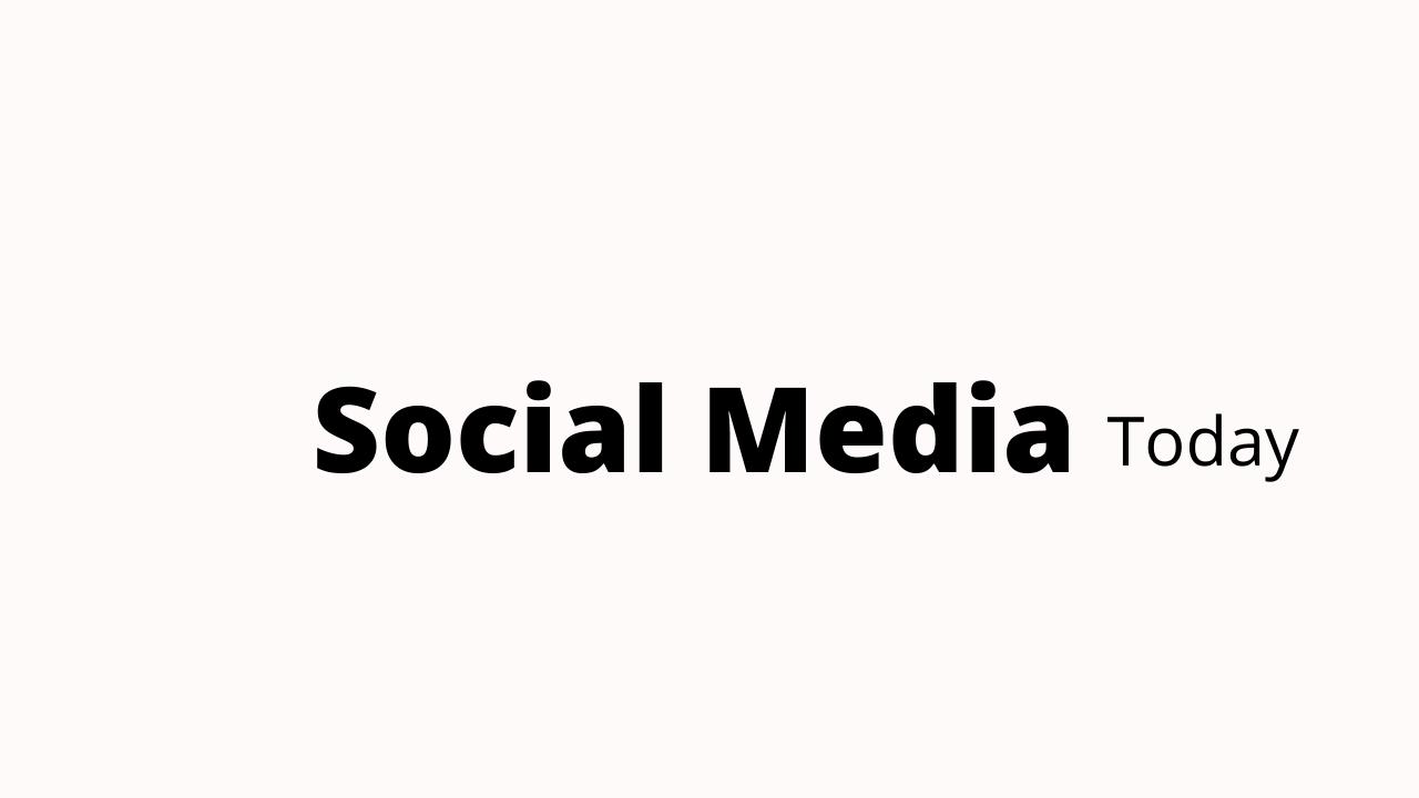 Social Media Today is best for digital marketing blogs