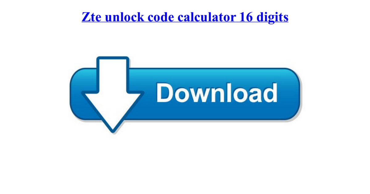 zte unlock code calculator 16 digits
