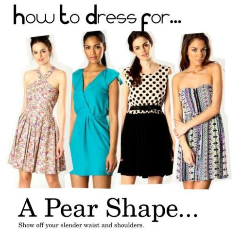 Dressing Trick for Pear Shaped Woman Pear Shaped Body pear shaped Fashion and Pictures for Pear Shape Women   Look Fabulous dressing tips Clothes