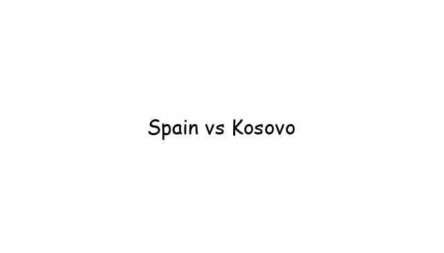 Spain vs Kosovo
