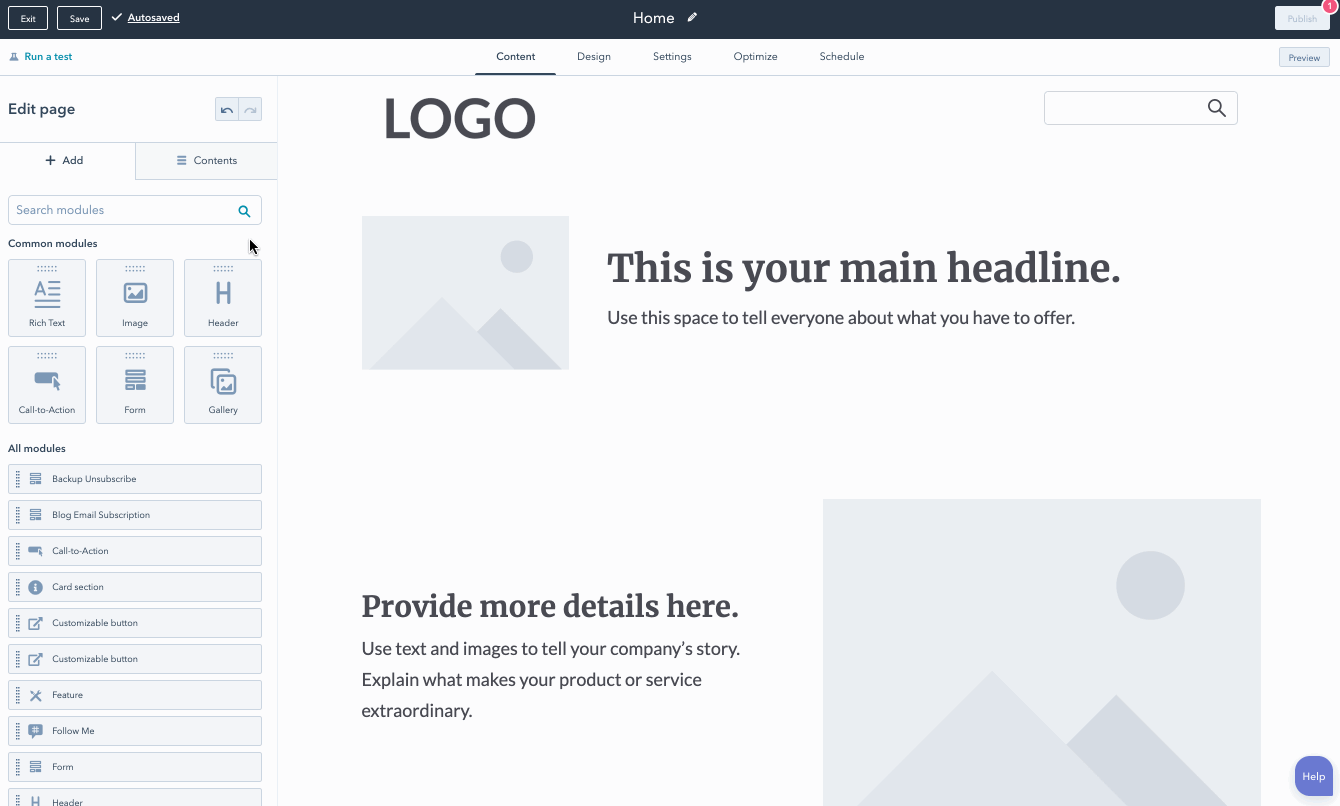 HubSpot design builder has a drag-and-drop editor  that is easy to use.
