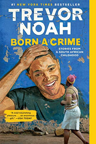 Born a Crime: Stories from a South African Childhood - Kindle ...