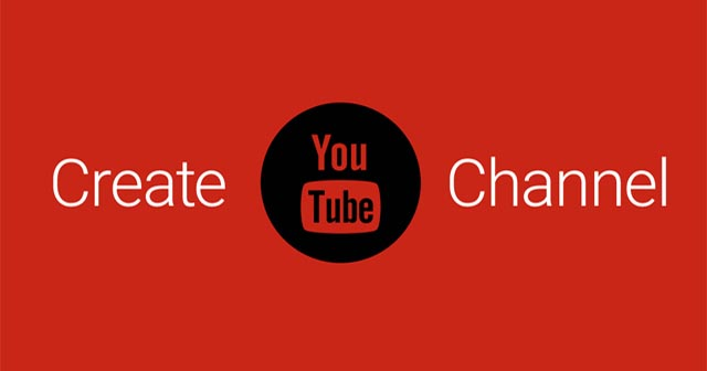 Để xây dựng thương hiệu trên Youtube đầu tiên phải tạo kênh Youtube
