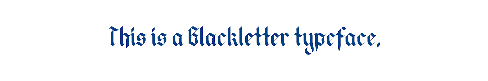 Gothic or blackletter typeface