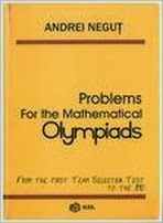 Andrei Negut-Problems for the mathematical olympiads