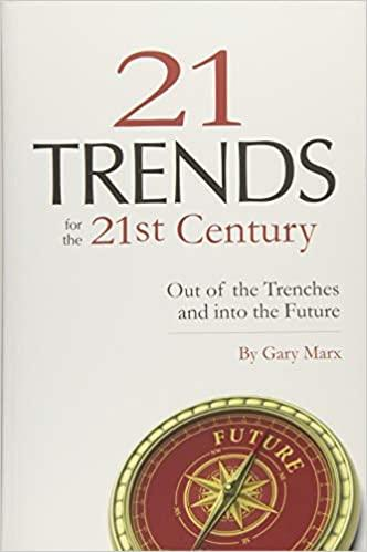 Twenty-one Trends for the 21st Century: Out of the Trenches and ...