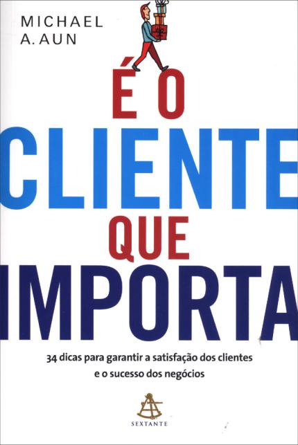 Livros sobre atendimento ao cliente: É o cliente que importa