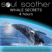 Whale Secrets (4 Hours) for Relaxation, Meditation, Reiki, Massage, Tai Chi, Yoga, Aromatherapy, Spa, Deep Sleep and Sound Therapy