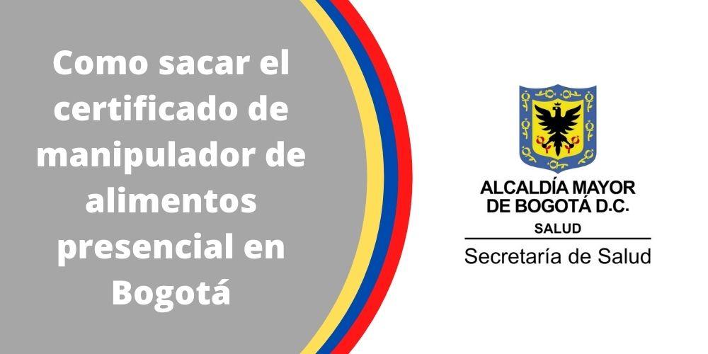 Como sacar el certificado de manipulador de alimentos presencial en Bogotá