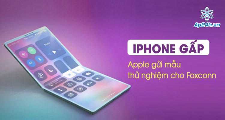 Apple gửi mẫu iPhone gấp cho Foxconn thử nghiệm