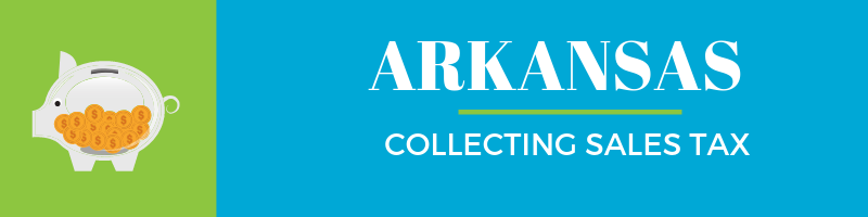 Collecting Sales Tax in Arkansas