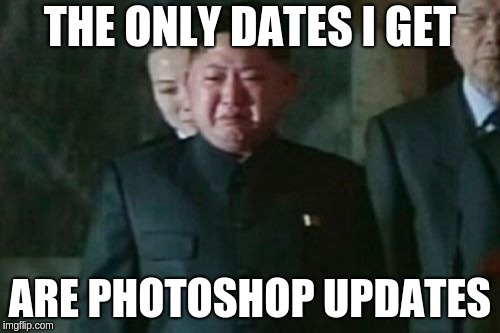 Kim Jong Un unhappy as he only gets photoshop updates instead of dates