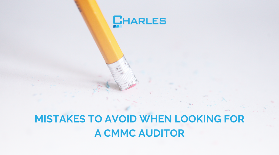Mistakes to Avoid When Looking for a CMMC Auditor