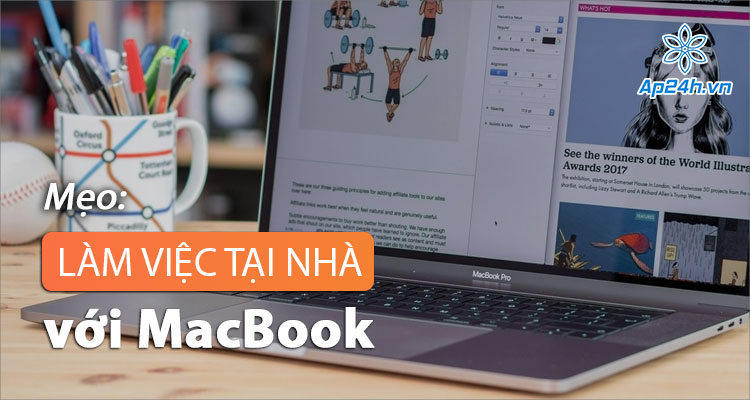 Tổng hợp mẹo hữu ích khi làm việc tại nhà với MacBook