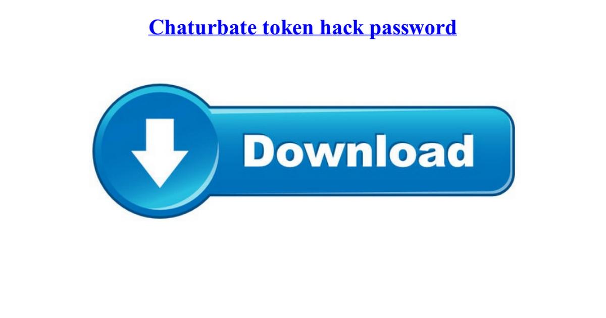 Hack chaturbate password token Chartubate Token