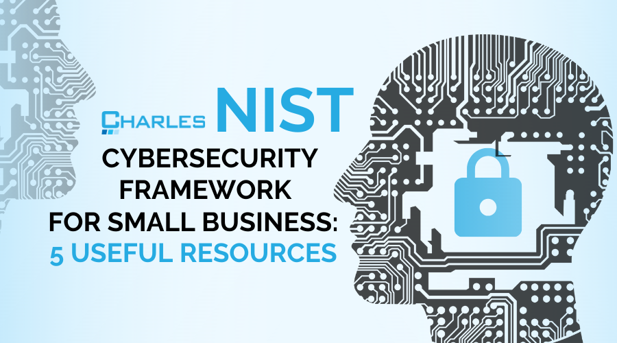 NIST Cybersecurity Framework for Small Business: 5 Useful Resources