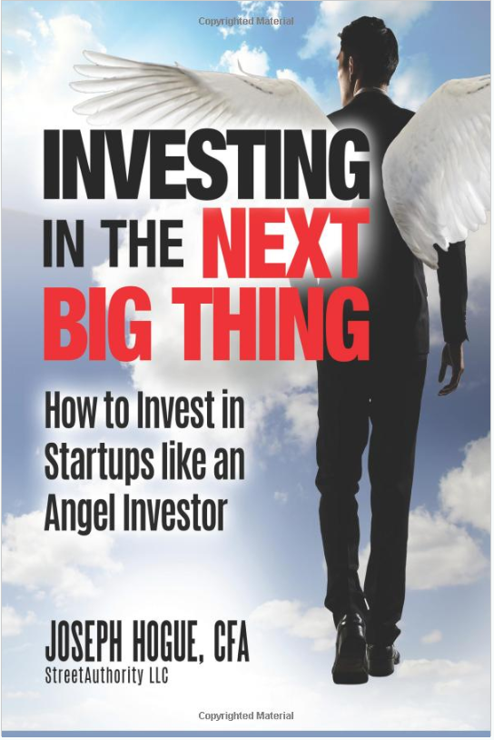 Investing in the Next Big Thing: How to Invest in Startups and Equity Crowdfunding like an Angel Investor by Joseph Hogue, ForexTrend