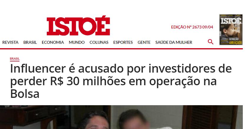 """Print de manchete da Istoé: """"Influencer é acusado por investidores de perder R$ 30 milhões em operação na Bolsa."""""""