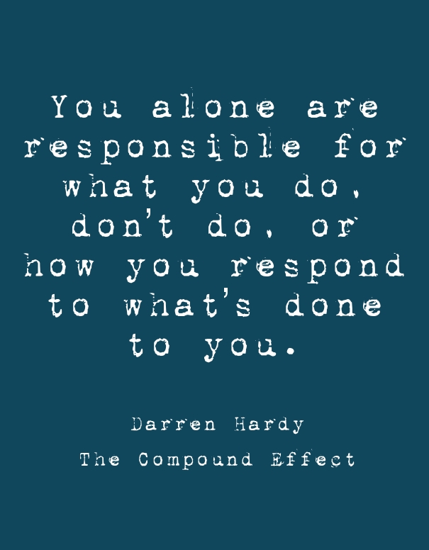 take responsibility - darren hardy.jpg