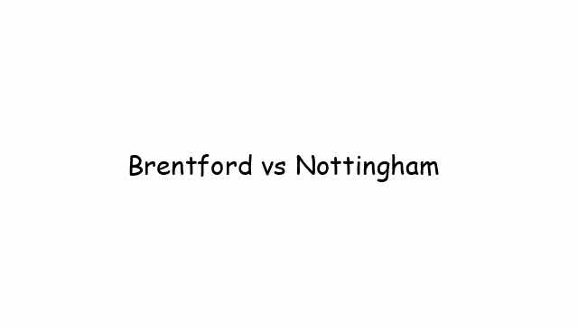Brentford vs Nottingham