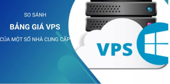 Tiêu chí lựa chọn bảng giá VPS từ một nhà cung cấp