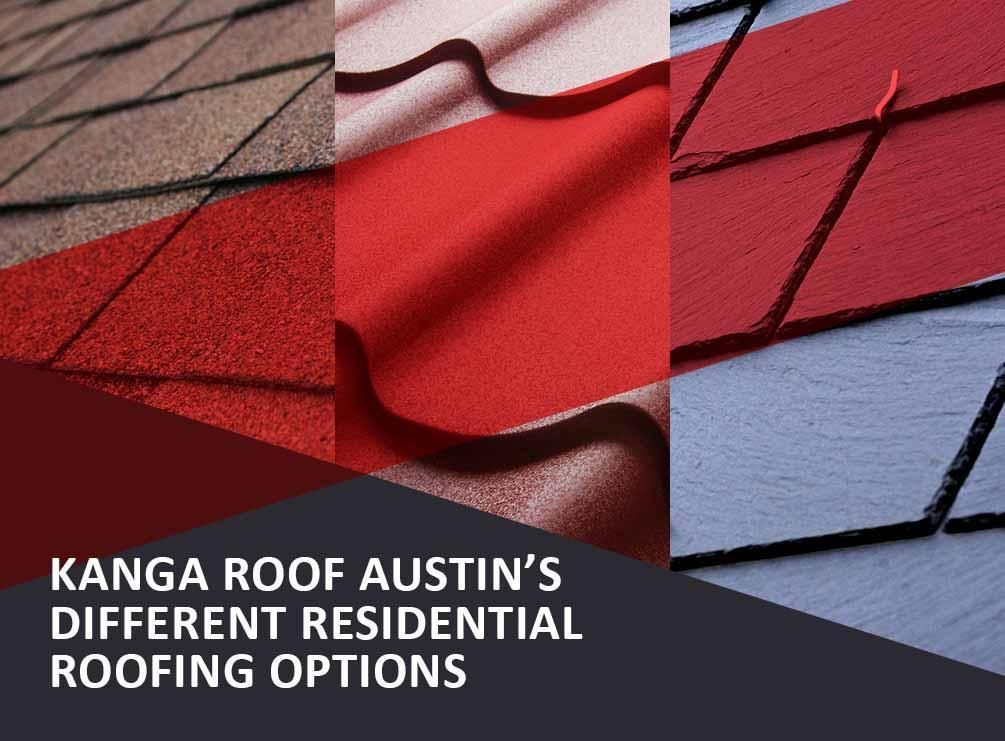 Different Residential Roofing Options Offered By Kanga