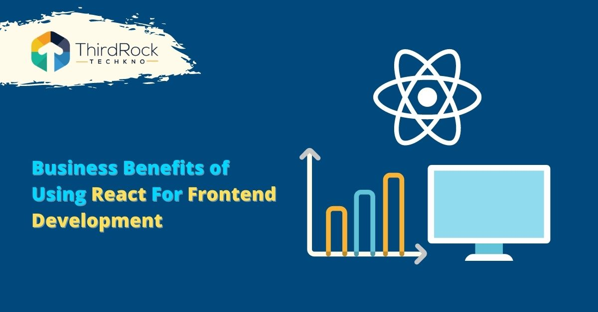 Business benefits using react for frontend development