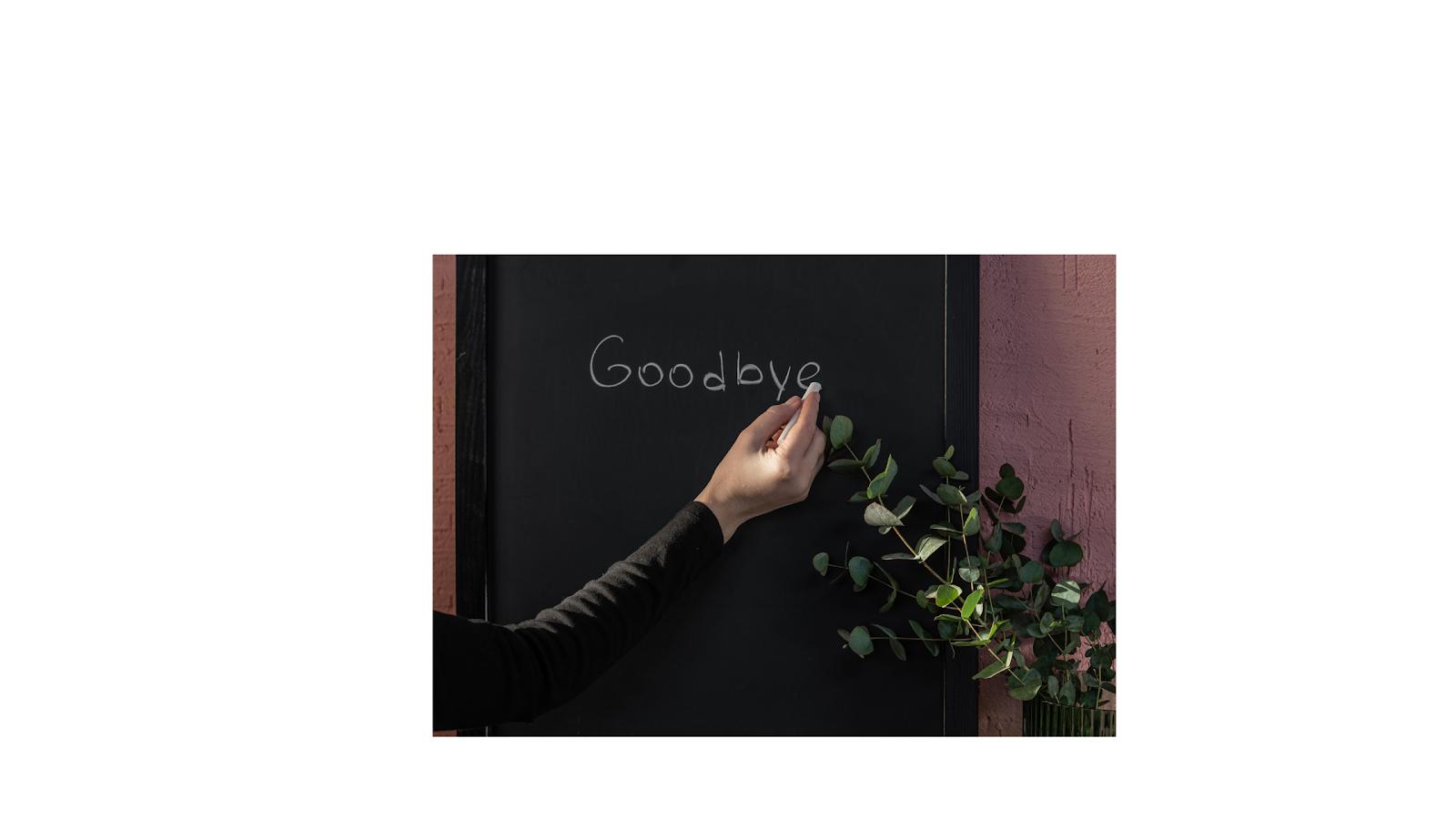 Writing good bye