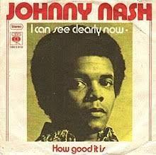 I Can See Now by Johnny Nash